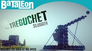 Besiege - The Trebuchet Slugger! (inc The Build At 10x Speed)