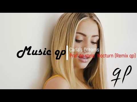 Carla's Dreams Praf de stele |Nocturn| (Remix qp)