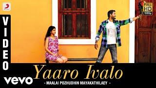 Maalai Pozhudhin Mayakathilaey - Yaaro Ivalo Video   Aari, Shubha   Achu