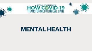 2020 Year in Review | How COVID-19 Transformed Clinical Care | Mental Health