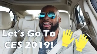 Let's Go To CES 2019!