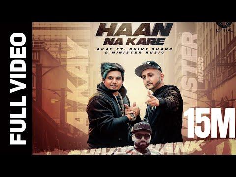 HAAN NA KARE (OFFICIAL VIDEO) A KAY- Ft.SHIVY SHANK & MINISTER MUSIC   GITTA BAINS   DIGITAL RECORDS