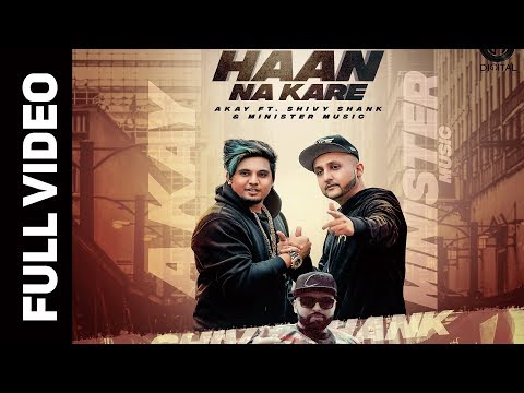 HAAN NA KARE (OFFICIAL VIDEO) A KAY- Ft SHANK & MINISTER MUSIC | GITTA BAINS|DIGITAL RECORDS