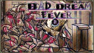 Bad Dream: Fever #8 - Ktoś mi kiedyś powiedział, że to finał Gorączki