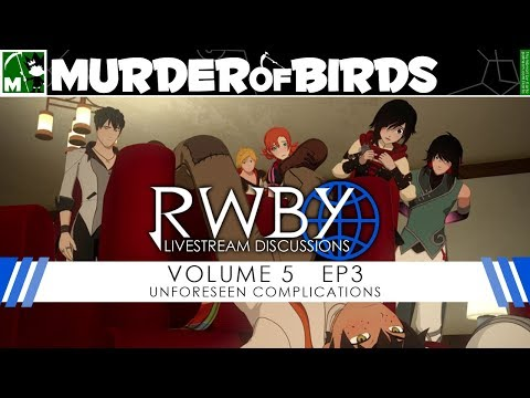 RWBY Volume 5 Chapter 3 Livestream Discussion