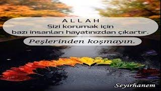 Allah, sizi korumak için bazı insanları hayatınızdan çıkartmış olabilir, Peşlerinden koşmayın...