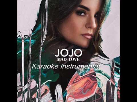 JoJo -  Mad Love. [Audio] INSTRUMENTAL Karaoke With Lyrics  Prod By J Smooth Soul