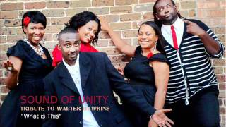 """""""What Is This"""" tribute to Walter Hawkins - cover by: Sound of Unity"""
