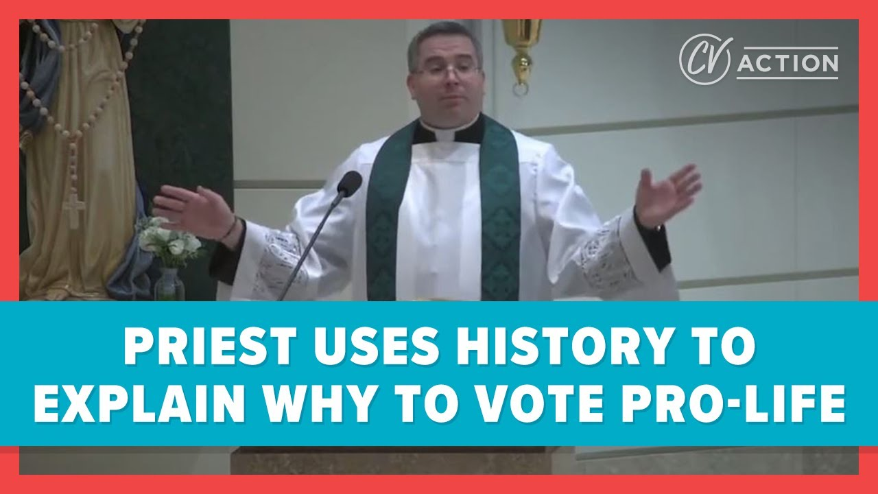 Priest Uses History to Explain Why to Vote Pro-Life