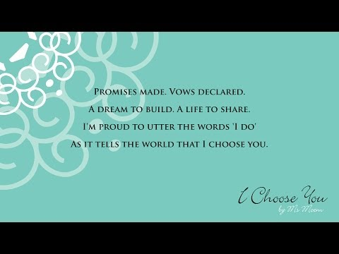 I Choose You ~ A Wedding Poem