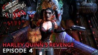 Batman: Arkham City - Harley Quinn's Revenge DLC - Walkthrough (Part 4)