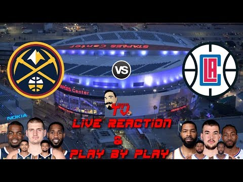 NBA Live Stream: Denver Nuggets Vs Los Angeles Clippers (Live Reaction & Play By Play)
