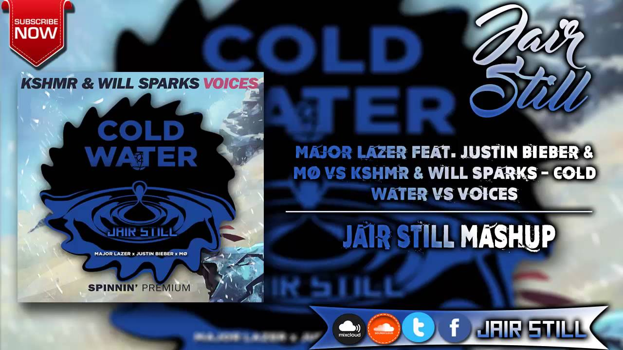 Major Lazer feat  Justin bieber vs KSHMR - Cold Water vs Voices (Jair Still  Mashup)