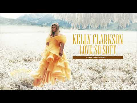 Kelly Clarkson - Love So Soft (Cedric...