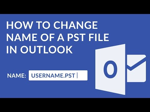 How to Change Name of a PST File in Outlook