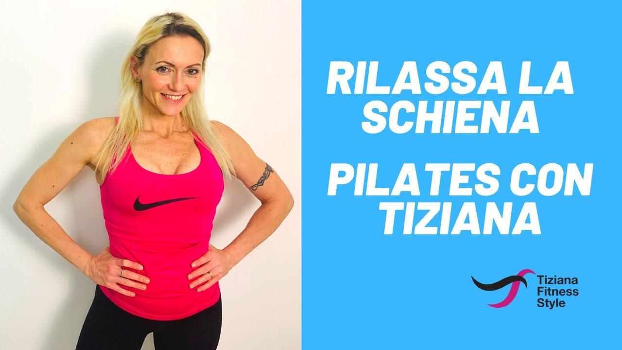 Video Lezione Di Pilates Online Gratis Per Il Rilassamento Della Schiena Tiziana Fitness Style Youtube