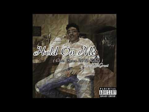 FredTheGreat - Hold On Me ( Chris Brown 2012 Remix )