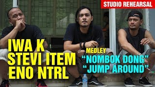 Nombok Dong Jamming Iwa K Stevi Item Eno NTRL Rehearsal Studio