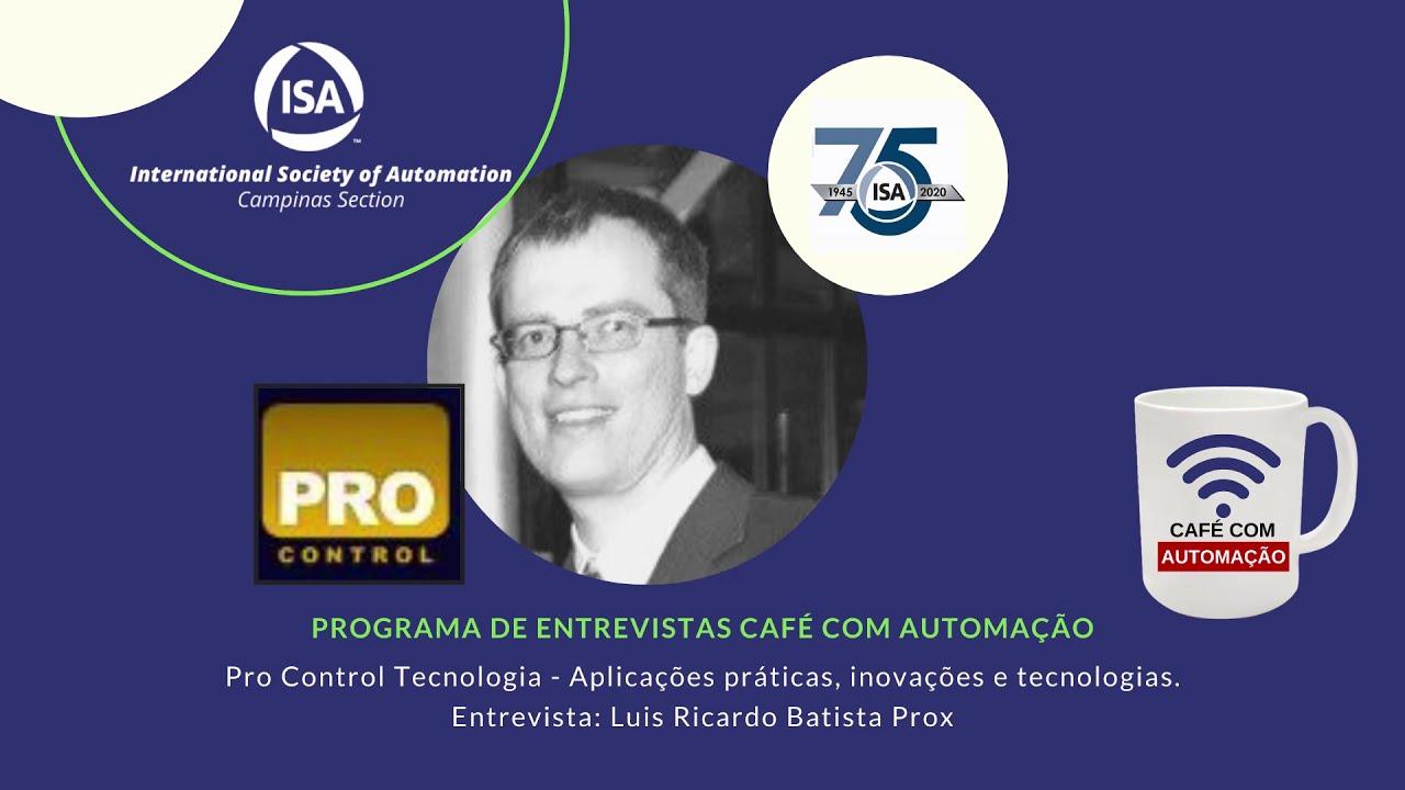 Café Com Automação - Luis Ricardo Batista Prox - Pro Control Tecnologia