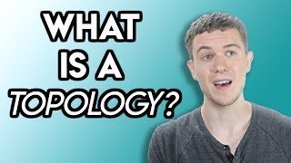 Topology (What is a Topology?)