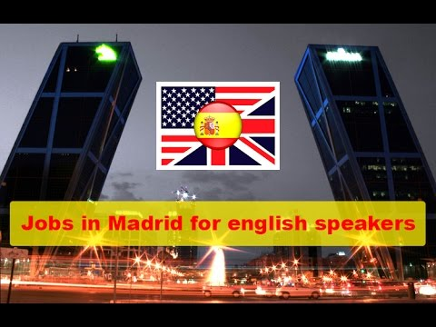 Jobs in Madrid for english speakers