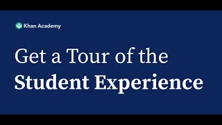 Get a Tour of the Student Experience on Khan Academy