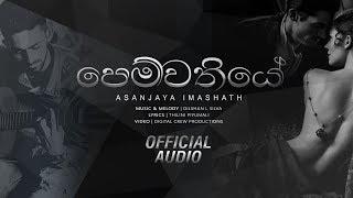 Pemwathiye - Asanjaya Imashath   Sinhala New Song 2018