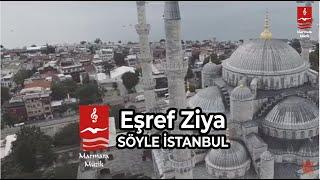 Eşref Ziya - Söyle İstanbul