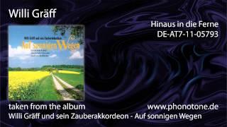 Willi Gräff und sein Zauberakkordeon - Hinaus in die Ferne