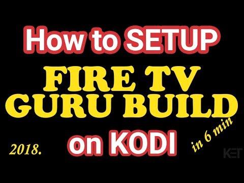 How to Setup Fire TV Guru Build on Kodi 2018