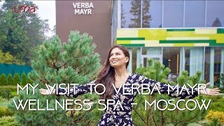 My Visit To Verba Mayr Wellness Spa in Moscow