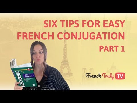 6 Tips for Easy French Conjugation part 1