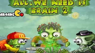 All We Need is Brain 2 Walkthrough Levels (1  - 30 ) All Coins