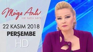 Müge Anlı İle Tatlı Sert 22 Kasım 2018 | Perşembe