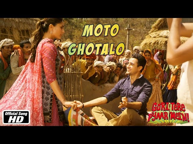Moto Ghotalo - Official Song - Gori Tere Pyaar Mein - Imran Khan, Kareena Kapoor Travel Video