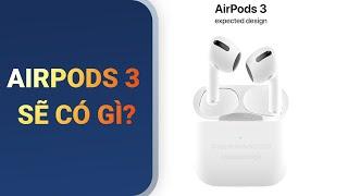 AirPods 3 lộ lịch ra mắt: Phá đảo thị trường tai nghe 1 lần nữa?