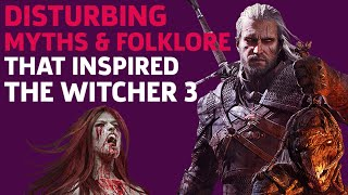 Disturbing Myths \u0026 Folklore That Inspired The Witcher 3 | Lorescape