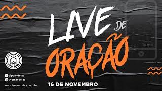 Live de Oração   16 de novembro de 2020 - 18h