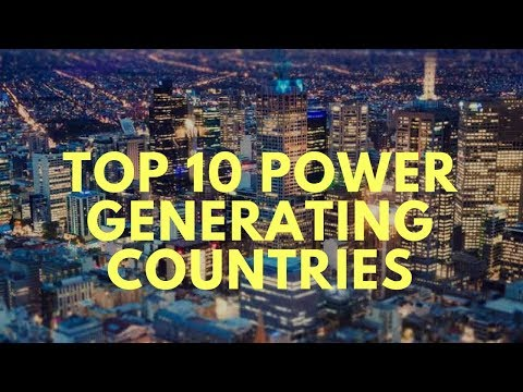 [HINDI] Top 10 Power Generating Countries | Highest Electricity Generating Countries