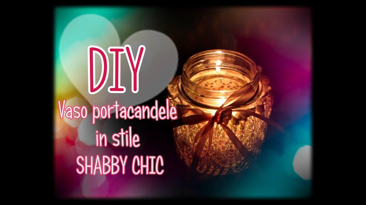Vaso portacandele FAI DA TE in stile SHABBY CHIC! semplice da realizzare/ DIY...