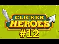 Clicker Heroes #12 - Pushing Over Lvl 100 AGAIN!