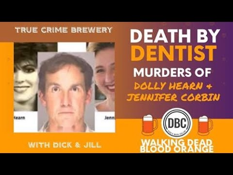 Death by Dentist: The Murders of Dolly Hearn & Jennifer Corb