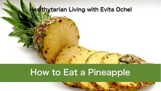 How to eat a Pineąpple - Tips & Preparation