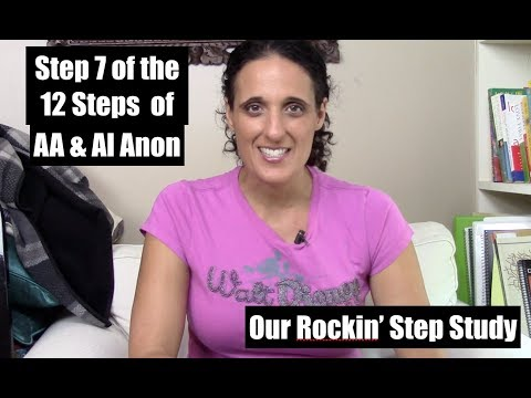 Step 7 Of The 12 Steps Of AA & Al Anon | Step Study
