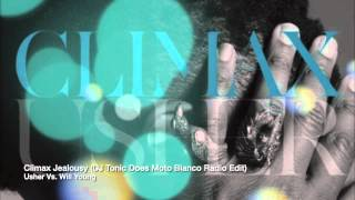Usher Vs. Will Young - Climax Jealousy (DJ Tonic Does Moto Blanco Radio Edit)