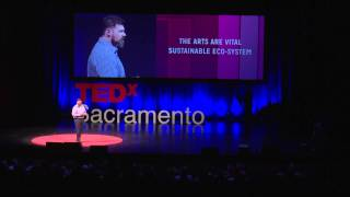 Arts are essential | Clay Nutting | TEDxSacramento