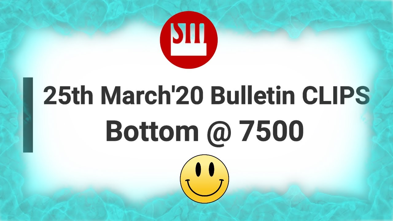 Nifty Bottom @7500 | SM Bulletin Clips-25th March'20 | 😊