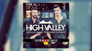 High Valley - Make You Mine (German Mix)