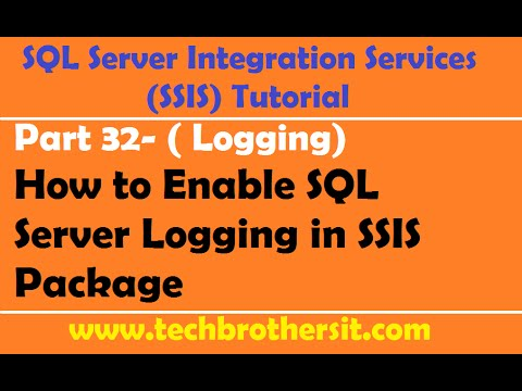 SSIS Tutorial Part 32-How To Enable SQL Server Logging In SSIS Package