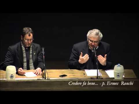 Credere fa bene - p. Ermes Ronchi - 17/03/2013